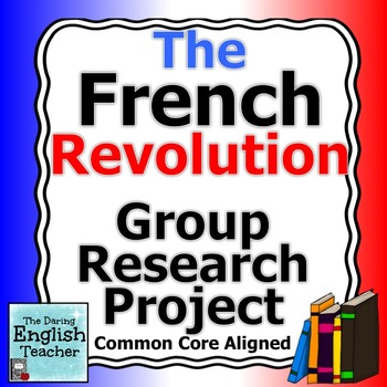 The French Revolution Group Research Project