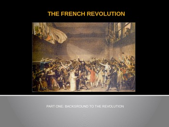 "The French Revolution - Part 1 - ""Background to the Revolution"" - PowerPoint"