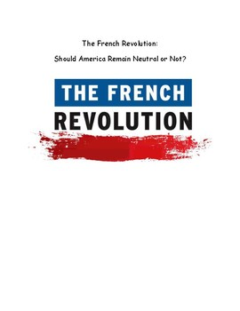 The French Revolution: Should America Remain Neutral?