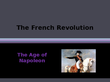 The French Revolution - The Age of Napoleon