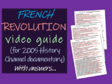 French Revolution Video Guide w/ answers (for 2005 History Channel Documentary)