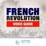 The French Revolution Video Guide