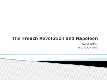 The French Revolution and Napolean PowerPoint Complete with Teacher Notes