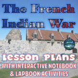 The French and Indian War Lesson Plans with Interactive Notebook Activities
