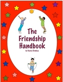 Friendship Handbook-A Fun, Activity Based Guide to Healthy Friendships!