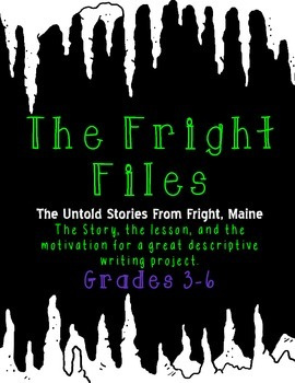 The Fright Files: A Spooky Halloween Narrative/Descriptive