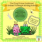 The Frog Prince Continued { A Critical Thinking and Writing Activity}