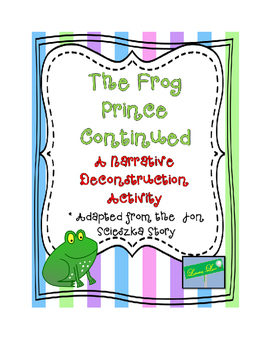 The Frog Prince Continued: A Narrative Deconstruction