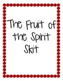 The Fruit of the Spirit Skit