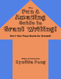 The Fun & Amazing Guide to Grant Writing!