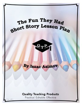 Lesson: The Fun They Had by Isaac Asimov Lesson Plan, Worksheets, Key, PPT