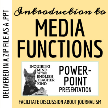 Media Functions PowerPoint (Introduction to Journalism)