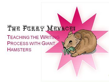 The Furry Menace: Teaching the Writing Process with Giant Hamsters