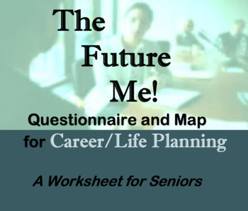 "The ""Future Me"" Questions and Map - Career / Education planning for seniors"