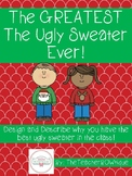 The GREATEST The Ugly Sweater Ever!