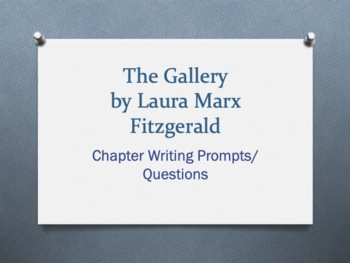 The Gallery, by Laura Marx Fitzgerald. Vocabulary/Chapter Ques/Writing Prompts