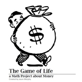 The Game of Life, a Math Project about Money -- real life application