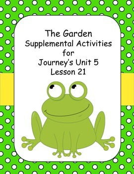 The Garden Supplemental Activities for Journey's Unit 5 Lesson 21