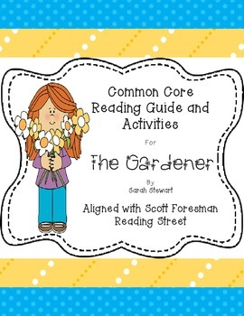 The Gardener- Common Core Reading Guide and Activities