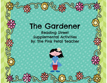 Reading Skills- Phonics, Comprehension, Writing - The Gardener- Scott Foresman