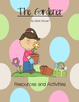 The Gardener by Sarah Stewart Vocabulary and Questioning the Author Activities