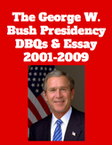 The George W. Bush Presidency - DBQs and Essay