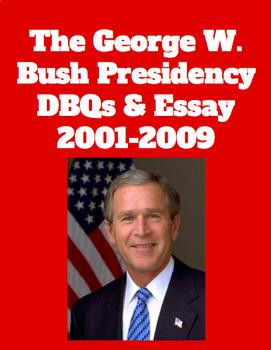The George W. Bush Presidency - DBQs and Essay