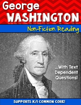 {George Washington} Informational Reading & Text Dependent Questions