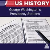 George Washington Presidency - 6 Stations Lesson
