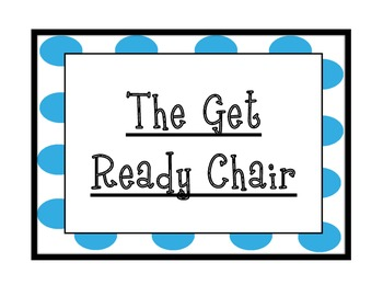 The Get Ready Chair/ Reflection Corner Routine