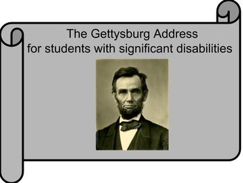 The Gettysburg Address for Students with Significant Disabilities