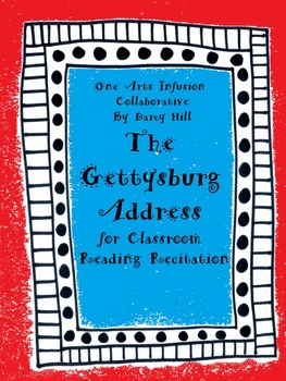 The Gettysburg Address: for Classroom Reading Recitation