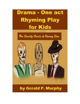 The Ghastly Ghouls of Gloomy Glen - One Act PowerPoint Dra