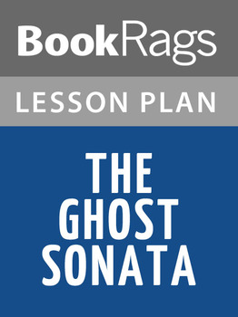 The Ghost Sonata Lesson Plans