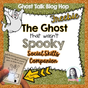 The Ghost That Wasn't Spooky: Social Skills Companion