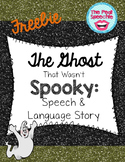 The Ghost That Wasn't Spooky: Speech and Language Halloween Ghost Talk Blog Hop