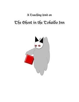 The Ghost in the Tokaido Inn Teaching Unit: Activities, Q & A, Voc, Writ. Ideas