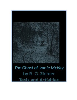 The Ghost of Jamie McVay by R. G. Ziemer Tests and Activities