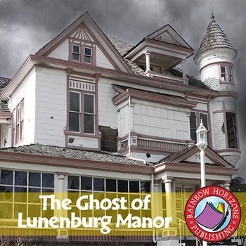 The Ghost of Lunenburg Manor (Novel Study) Gr. 6-8