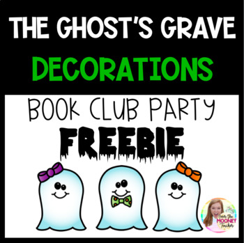 The Ghost's Grave Party Decorations and Bookmarks FREEBIE