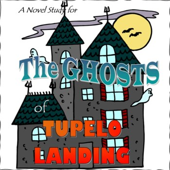 The Ghosts of Tupelo Landing, by Sheila Turnage; A Novel Study by Jean Martin