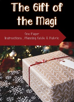 The Gift of the Magi- One Pager Instructions, Planning Guide & Rubric