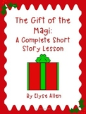 The Gift of the Magi by O. Henry:  A Complete Short Story Lesson