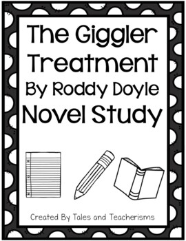 The Giggler Treatment by Roddy Doyle Novel Study (with border)