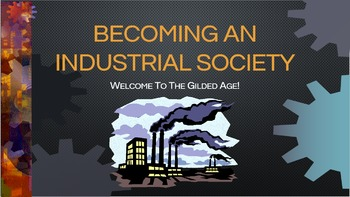 The Gilded Age - Becoming an Industrial Society