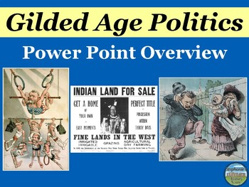 The Gilded Age Politics Power Point Overview