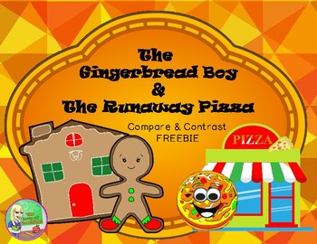 The Gingerbread Boy & The Runaway Pizza (Compare and Contrast FREEBIE)