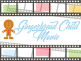 The Gingerbread Child Movie Unit