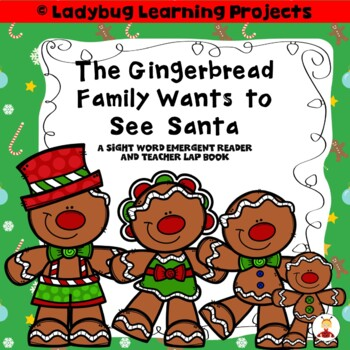 The Gingerbread Family Wants to See Santa  (A Sight Word R
