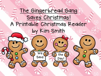 The Gingerbread Gang Saves Christmas! A Printable Reader